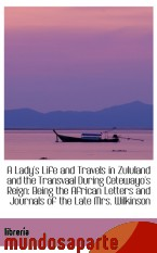 Portada de A LADY`S LIFE AND TRAVELS IN ZULULAND AND THE TRANSVAAL DURING CETEWAYO`S REIGN: BEING THE AFRICAN L