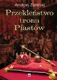 Portada de PRZEKLENSTWO TRONU PIASTOW