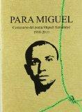 Portada de PARA MIGUEL: CENTENARIO DEL POETA MIGUEL HERNANDEZ 1910-2010