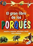 Portada de EL GRAN LIBRO DE LOS PORQUES: PREGUNTAS Y RESPUESTAS, CURIOSIDADES Y RECORDS, TESTS Y ACTIVIDADES