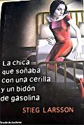 Portada de LA CHICA QUE SOÑABA CON UNA CERILLA Y UN BIDÓN DE GASOLINA