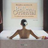 Portada de RITUALES Y SECRETOS DE BELLEZA ORIENTAL: UN PLACER PARA LOS SENTIDOS (2ª ED.)