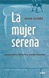 Portada de LA MUJER SERENA: PENSAMIENTO FILOSOFIA Y MUNDO FEMENINO