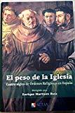 Portada de EL PESO DE LA IGLESIA: CUATRO SIGLOS DE ORDENES RELIGIOSAS EN ESPAÑA