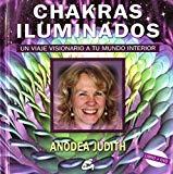 Portada de CHAKRAS ILUMINADOS. UN VIAJE VISIONARIO A TU MUNDO INTERIOR
