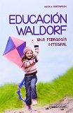 Portada de EDUCACION WALDORF: UNA PEDAGOGIA INTEGRAL