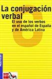 Portada de LA CONJUGACION VERBAL: EL USO DE LOS VERBOS EN EL ESPAÑOL DE ESPAÑA Y DE AMERICA LATINA