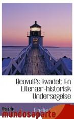 Portada de BEOVULFS-KVADET: EN LITERÆR-HISTORISK UNDERSØGELSE