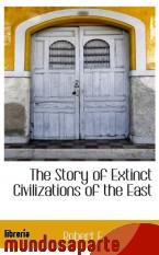 Portada de THE STORY OF EXTINCT CIVILIZATIONS OF THE EAST