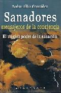 Portada de SANADORES MENSAJEROS DE LA CONCIENCIA: EL MAGICO PODER DE LA SANACION