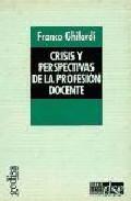 Portada de CRISIS Y PERSPECTIVAS DE LA PROFESION DOCENTE