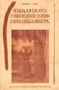 Portada de SUSKIA, LA GIGANTA Y OTROS RELATOS DE LOS INDIOS LUISEÑOS, CAJUILLAS, DIEGUEÑOS                                                   MERICANOS, VOLUMEN XV)