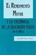 Portada de EL RENDIMIENTO MOTOR Y LA ENSEÑANZA DE LA EDUCACION FISICA