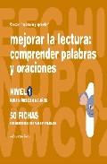 Portada de MEJORAR LA LECTURA 1, COMPRENDER PALABRAS Y ORACIONES PARA NIÑOS DE 6 A 7 AÑOS
