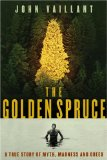 Portada de [(THE GOLDEN SPRUCE: A TRUE STORY OF MYTH, MADNESS AND GREED)] [BY: JOHN VAILLANT]