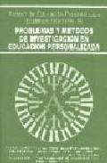 Portada de PROBLEMAS Y METODOS DE INVESTIGACION EN EDUCACION PERSONALIZADA