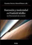 Portada de ILUSTRACION Y MODERNIDAD EN FRIEDRICH SCHILLER EN EL BICENTENARIODE SU MUERTE
