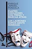 Portada de CUATRO CORAZONES CON FRENO Y MARCHA ATRAS // LOS LADRONES SOMOS GENTE HONRADA