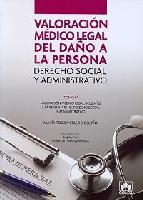 Portada de VALORACION MEDICO LEGAL DEL DAÑO A LA PERSONA: DERECHO SOCIAL Y ADMINISTRATIVO