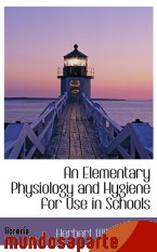 Portada de AN ELEMENTARY PHYSIOLOGY AND HYGIENE FOR USE IN SCHOOLS