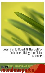 Portada de LEARNING TO READ; A MANUAL FOR TEACHERS USING THE ALDINE READERS