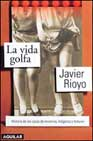 Portada de LA VIDA GOLFA: HISTORIA DE LAS CASA DE LENOCINIO, HOLGANZA Y MALVIVIR