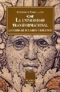 Portada de LA UNIVERSIDAD TRANSFORMACIONAL: LA MEDIDA DE SU CALIDAD Y EFICIENCIA