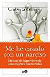 Portada de ME HE CASADO CON UN NARCISO: MANUAL DE SUPERVIVENCIA PARA MUJERESENAMORADAS