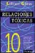 Portada de RELACIONES TOXICAS: 10 MANERAS DE TRATAR CON LAS PERSONAS QUE TE COMPLICAN LA VIDA