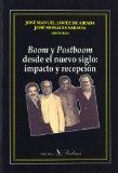 Portada de BOOM Y POSTBOMM DESDE EL NUEVO SIGLO: IMPACTO Y RECEPCION