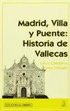 Portada de HISTORIA DE VALLECAS, MADRID, VILLA Y PUENTE