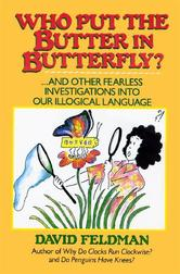 Portada de WHO PUT THE BUTTER IN BUTTERFLY?