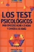 Portada de LOS TEST PSICOLOGICOS: PARA CONOCERSE MEJOR A SI MISMO Y CONOCER A LOS DEMAS