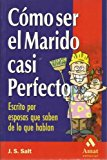 Portada de COMO SER EL MARIDO CASI PERFECTO