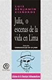 Portada de JULIA, O ESCENAS DE LA VIDA EN LIMA/JULIA, OR SCENES FROM LIFE IN LIMA (COLECCION CLASICOS DE LA LITERATURA LATINOAMERICANA CARRASCALEJO DE LA JARA)