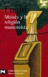 Portada de MOISES Y LA RELIGION MONOTEISTA Y OTROS ESCRITOS SOBRE JUDAISMO YANTISEMITISMO