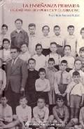 Portada de LA ENSEÑANZA PRIMARIA EN LA II REPUBLICA Y LA GUERRA CIVIL: CIUDAD REAL, 1931-1939