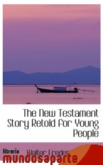 Portada de THE NEW TESTAMENT STORY RETOLD FOR YOUNG PEOPLE