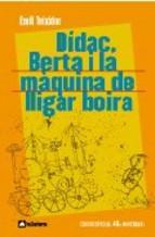 Portada de DÍDAC, BERTA I LA MÀQUINA DE LLIGAR BOIRA (EBOOK)