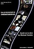 Portada de CALEIDOSCOPIO CINEMATOGRAFICO:CACHE EN LA OBRA DE MICHAEL HANEKE