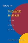 Portada de TRABAJANDO EN EL AULA: LA PRACTICA DE FILOSOFIA PARA NIÑOS