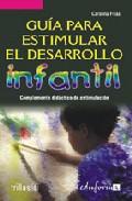 Portada de GUIA PARA ESTIMULAR EL DESARROLLO INFANTIL: COMPLEMENTO DIDACTICODE ESTIMULACION