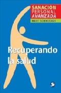 Portada de RECUPERANDO LA SALUD: SANACION PERSONAL AVANZADA