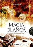 Portada de MAGIA BLANCA: EL PODER DE LO SOBRENATURAL