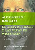Portada de EL ALMA DE HEGEL Y LAS VACAS DE WISCONSIN