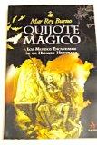 Portada de QUIJOTE MAGICO: LOS MUNDOS ENCANTADOS DE UN HIDALGO HECHIZADO