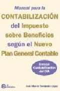 Portada de MANUAL PARA LA CONTABILIZACION DEL IMPUESTO SOBRE BENEFICIOS SEGUN EL NUEVO PLAN GENERAL CONTABLE