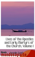 Portada de LIVES OF THE APOSTLES AND EARLY MARTYRS OF THE CHURCH, VOLUME I