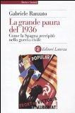 Portada de LA GRANDE PAURA DEL 1936. COME LA SPAGNA PRECIPITÒ NELLA GUERRA CIVILE (STORIA E SOCIETÀ)