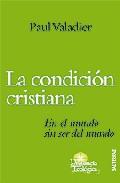 Portada de LA CONDICION CRISTIANA: EN EL MUNDO SIN SER DEL MUNDO